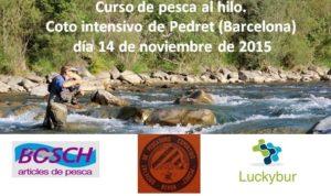 Lee más sobre el artículo Curso de pesca al hilo. Coto intensivo de Pedret (Barcelona) día 14 de noviembre de 2015