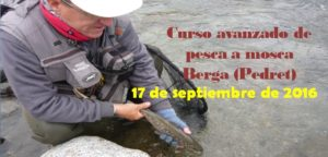 Curso avanzado de pesca a mosca en Berga (Pedret) 17 de Septiembre de 2016