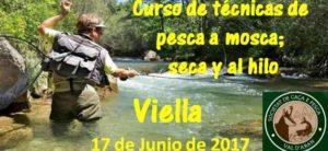 Curso de técnicas de pesca a mosca; seca y al hilo (junio 2017)